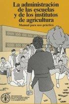 Administracion de las Escuelas y de los Institutos de Agricultura