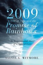2009—A Year of Pain and the Promise of Rainbows