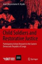 Child Soldiers and Restorative Justice