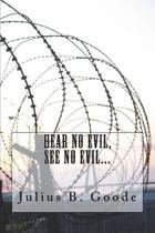 Hear No Evil, See No Evil...