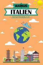Markus Italien Reisetagebuch: Dein pers�nliches Kindertagebuch f�rs Notieren und Sammeln der sch�nsten Erlebnisse in Italien - Geschenkidee f�r Aben