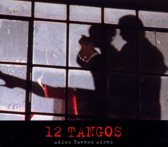 12 Tangos -Adios Buenos Aires