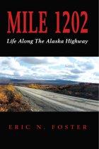 MILE 1202: Life Along The Alaska Highway