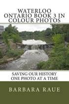 Waterloo Ontario Book 3 in Colour Photos