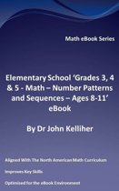 """Elementary School """"Grades 3, 4 & 5: Math - Number Patterns and Sequences – Ages 8-11' eBook"""