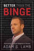 Better Than the Binge: Overcoming the Social Obligation of Alcohol