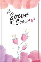 Ma Soeur De Coeur: Carnet De Notes Pour Sa Soeur, Sa Meilleure Amie, Pour Un Anniversaire, Pour No�l, Pour C�l�brer Votre Amiti�, Une Id�