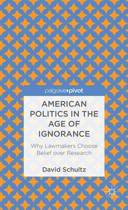 American Politics in the Age of Ignorance