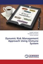 Dynamic Risk Management Approach Using Immune System