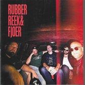 Rubber, Reek & Fjoer