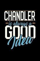 Chandler Is Always a Good Idea