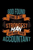 God found some of the strongest and made them accountant: Notebook - Journal - Diary - 110 Lined pages - 6 x 9 in - 15.24 x 22.86 cm - Doodle Book - F