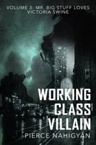 Mr. Big Stuff Loves Victoria Swine (Book 3 of ''Working Class Villain'')