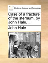 Case of a Fracture of the Sternum, by John Hale, ...