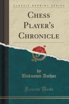 Chess Player's Chronicle (Classic Reprint)