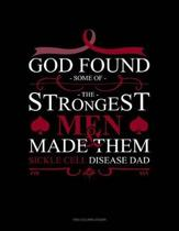 God Found Some of the Strongest Men and Made Them Sickle Cell Disease Dad