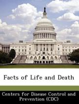 Facts of Life and Death