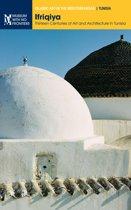 Ifriqiya: Thirteen Centuries of Art and Architecture in Tunisia