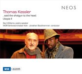Thomas Kessler: , said the shotgun to the head; Utopia II