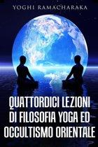 Quattordici lezioni di filosofia yoga ed occultismo orientale
