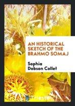 An Historical Sketch of the Brahmo Somaj