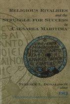 Religious Rivalries and the Struggle for Success in Caesarea Maritima