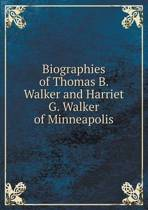 Biographies of Thomas B. Walker and Harriet G. Walker of Minneapolis