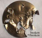 Broken Re/Broken