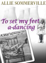 To Set My Feet A-Dancing