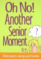 Oh No! Another Senior Moment