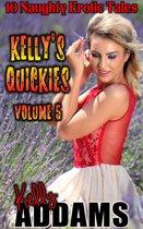 Kelly's Quickies: Volume 5