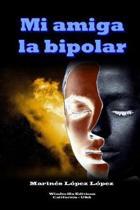 Mi Amiga La Bipolar