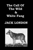 The Call of the Wild & White Fang Jack London