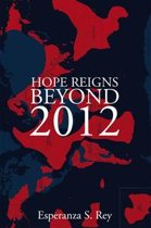 Hope Reigns - Beyond 2012