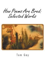 How Poems Are Bred: Selected Works