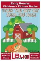 Tyler the City Cat Joins the Farm - Early Reader - Children's Picture Books