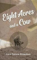 Eight Acres and a Cow