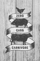 Zero Carb Carnivore