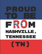 Proud to Be from Nashville, Tennessee (Tn)