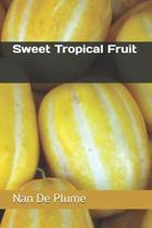Sweet Tropical Fruit