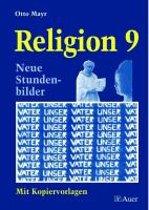 Religion 9. Neue Stundenbilder mit Kopiervorlagen