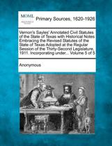 Vernon's Sayles' Annotated Civil Statutes of the State of Texas with Historical Notes Embracing the Revised Statutes of the State of Texas Adopted at
