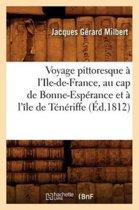 Voyage Pittoresque a l'Ile-De-France, Au Cap de Bonne-Esperance Et a l'Ile de Teneriffe