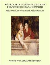 Historia de la Literatura y del Arte Dramático en Espana (Complete)