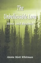 The Unbelievable Love