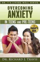 Overcoming Anxiety in Teens and Pre-Teens