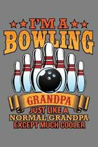 I'M A Bowling Grandpa Just Like A Normal Grandpa Except Much Cooler