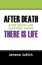 After Death There Is Life