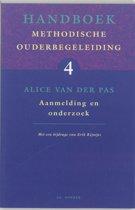 Handboek methodische ouderbegeleiding 4 - Handboek methodische ouderbegeleiding 4 Aanmelding en onderzoek