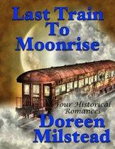 Last Train to Moonrise: Four Historical Romances